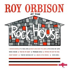 Roy Orbison At The Rock House (Remastered) mp3 Album by Roy Orbison