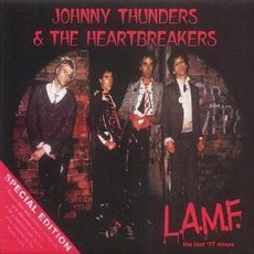 L.A.M.F. The Lost '77 Mixes (Remastered) mp3 Album by Johnny Thunders & The Heartbreakers