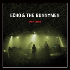 Do It Clean: Crocodiles/Heaven Up Here Live by Echo & The Bunnymen