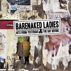 Hits From Yesterday & The Day Before mp3 Album by Barenaked Ladies