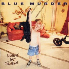 Nothin' But Trouble mp3 Album by Blue Murder