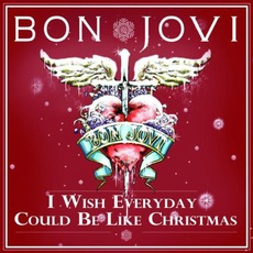 I Wish Everyday Could Be Like Christmas mp3 Single by Bon Jovi