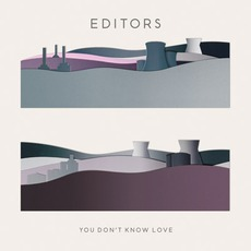You Don't Know Love mp3 Single by Editors