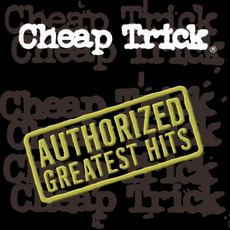 Authorized Greatest Hits mp3 Artist Compilation by Cheap Trick