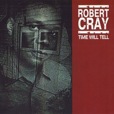 Time Will Tell mp3 Album by Robert Cray