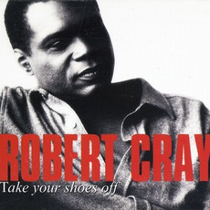 Take Your Shoes Off mp3 Album by Robert Cray