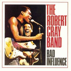 Bad Influence by The Robert Cray Band