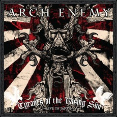 Tyrants Of The Rising Sun: Live In Japan by Arch Enemy