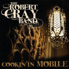 Cookin' In Mobile by The Robert Cray Band