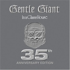 In A Glass House (35th Anniversary Edition) mp3 Album by Gentle Giant