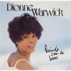 Friends Can Be Lovers mp3 Album by Dionne Warwick