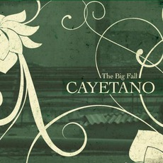 The Big Fall mp3 Album by Cayetano