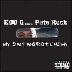 My Own Worst Enemy (Feat. Pete Rock)