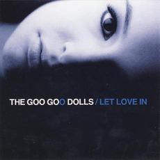 Let Love In: Live And Intimate mp3 Live by Goo Goo Dolls