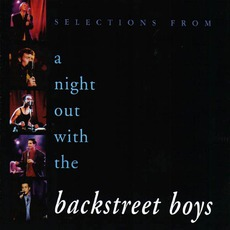 Selections From A Night Out With The Backstreet Boys by Backstreet Boys