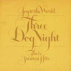 Joy To The World: Their Greatest Hits mp3 Artist Compilation by Three Dog Night