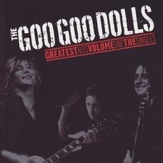Greatest Hits, Volume One: The Singles by Goo Goo Dolls