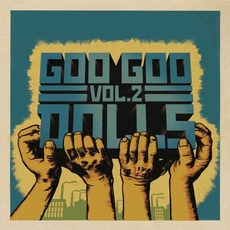 Greatest Hits, Volume Two: B-Sides & Rarities mp3 Artist Compilation by Goo Goo Dolls