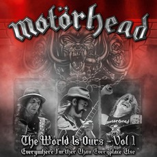The World Is Ours, Volume 1: Everywhere Further Than Everyplace Else mp3 Live by Motörhead
