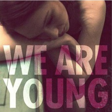 We Are Young by Fun. Feat. Janelle Monáe