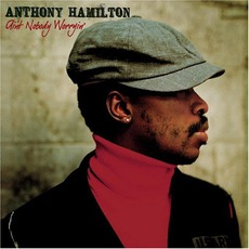 Ain't Nobody Worryin' mp3 Album by Anthony Hamilton