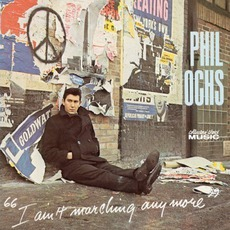 I Ain't Marching Anymore mp3 Album by Phil Ochs