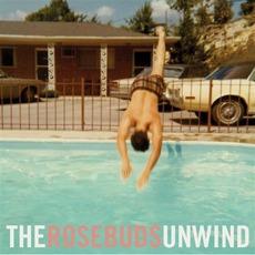 The Rosebuds Unwind