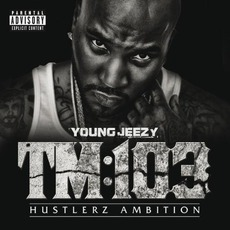 Thug Motivation 103: Hustlerz Ambition (Deluxe Edition) mp3 Album by Young Jeezy