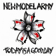 Today Is A Good Day mp3 Album by New Model Army