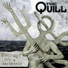 Hooray! It's A Deathtrip mp3 Album by The Quill