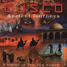 Ancient Journeys: A VIsion Of The New World by Cusco