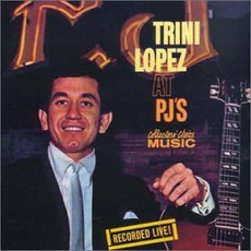 Trini Lopez At PJ's