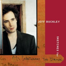 Sketches For My Sweetheart The Drunk mp3 Album by Jeff Buckley