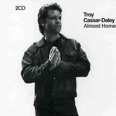 Almost Home by Troy Cassar-Daley