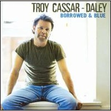 Borrowed And Blue by Troy Cassar-Daley