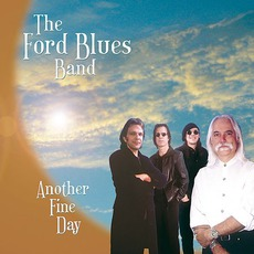 Another Fine Day by The Ford Blues Band