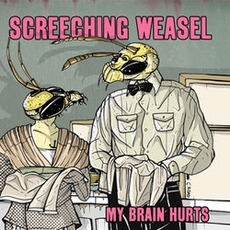 My Brain Hurts mp3 Album by Screeching Weasel