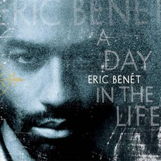 A Day In The Life mp3 Album by Eric Benét