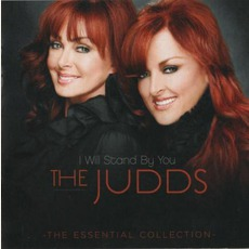 I Will Stand By You: The Essential Collection mp3 Artist Compilation by The Judds