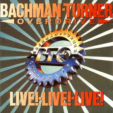 Live! Live! Live! mp3 Live by Bachman-Turner Overdrive