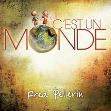 C'est Un Monde mp3 Album by Fred Pellerin