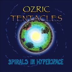 Spirals In Hyperspace by Ozric Tentacles