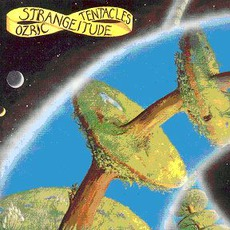 Strangeitude (Re-Issue) by Ozric Tentacles