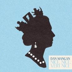 Nice Nice, Very Nice by Dan Mangan