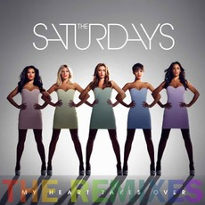 My Heart Takes Over mp3 Remix by The Saturdays