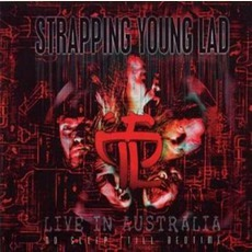 No Sleep 'till Bedtime: Live In Australia mp3 Live by Strapping Young Lad