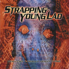 Heavy As A Really Heavy Thing (Re-Issue) mp3 Album by Strapping Young Lad