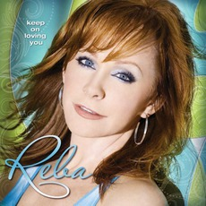 Keep On Loving You mp3 Album by Reba McEntire