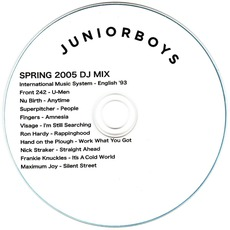 Spring 2005 DJ Mix by Junior Boys