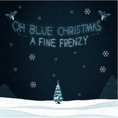 Oh Blue Christmas mp3 Album by A Fine Frenzy